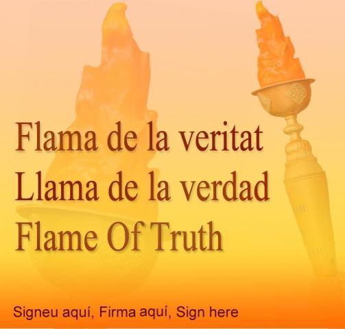 Flama de la veritat / Llama de la verdad / Flame of truth