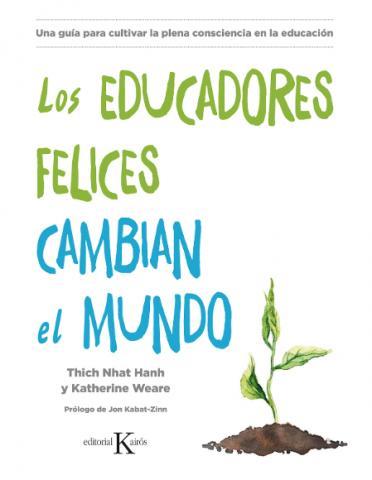 """Presentación del libro """"Los educadores felices cambian el mundo"""" de Thich Nhat Hanh y Katherine Weare"""
