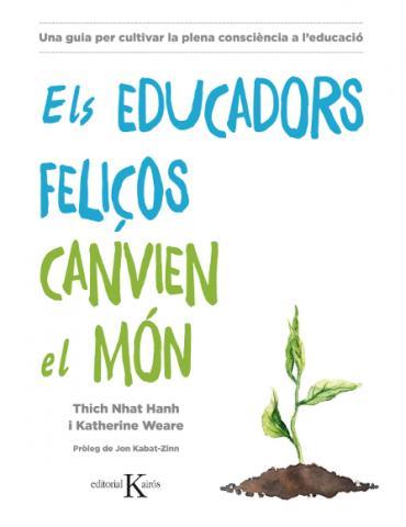"""Presentació del llibre """"Els educadors feliços canvien el món"""" de la editorial Kairós"""