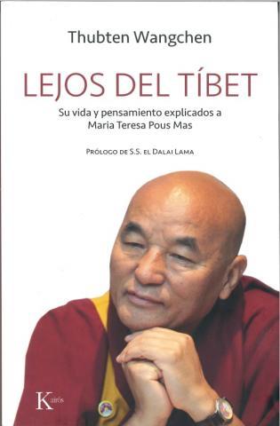 'Lejos del Tíbet: Vida y pensamientos del Lama Thubten Wangchen explicados a Maria Teresa Pous'